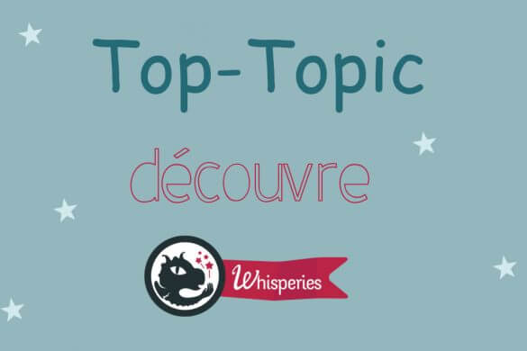 Affiche Top-Topic découvre Whisperies