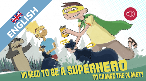 No need to be a superhero to change the planet!