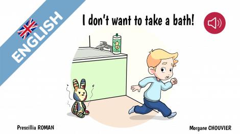 I don't want to take a bath!
