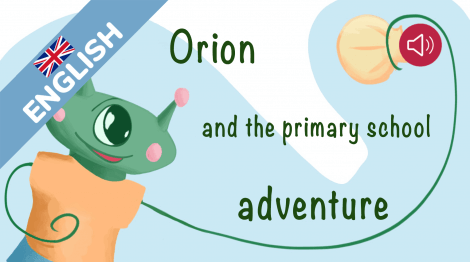 Orion and the primary school adventure