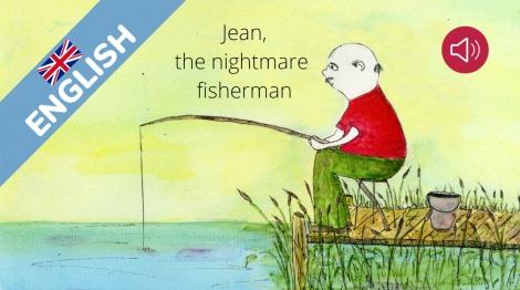 Jean, the nightmare fisherman