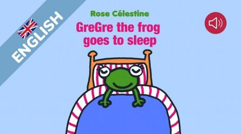GreGre the frog goes to sleep
