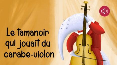 Le tamanoir qui jouait du carabe-violon