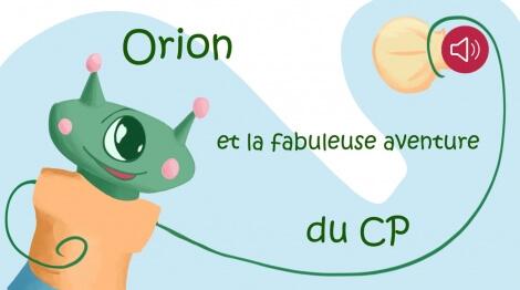 Orion et la fabuleuse aventure du CP
