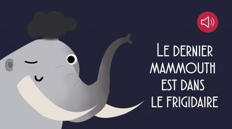 Le dernier mammouth est dans le frigidaire